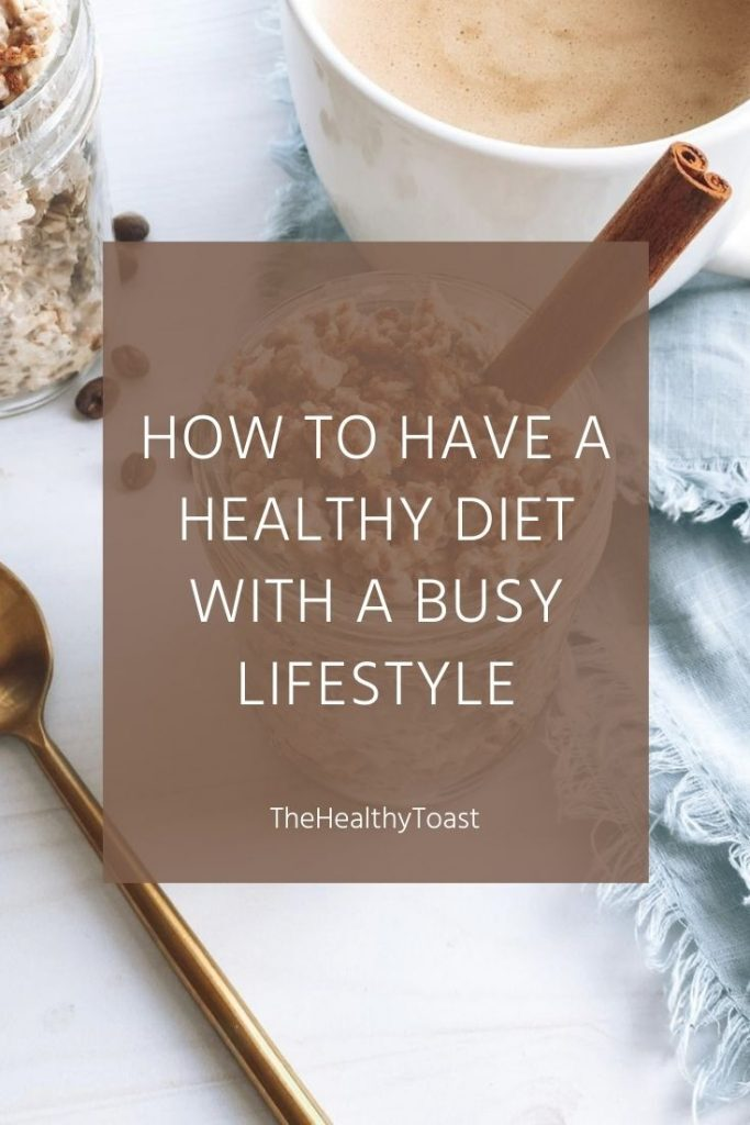 How to have a healthy diet with a busy lifestyle featured image