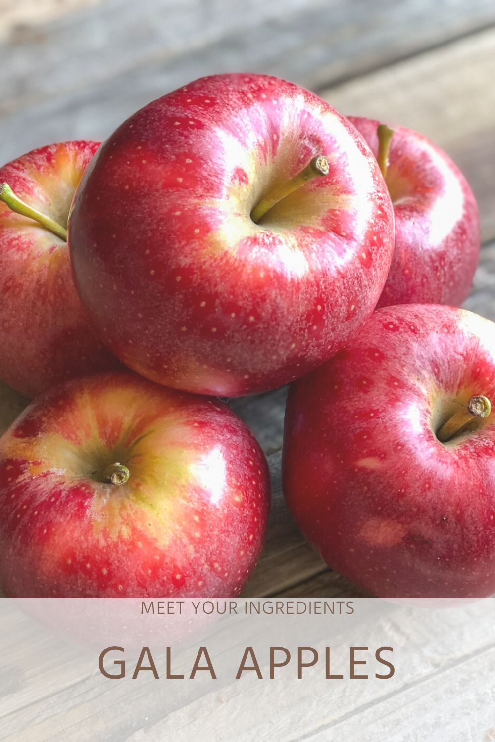 Meet Your Ingredients: Gala Apples