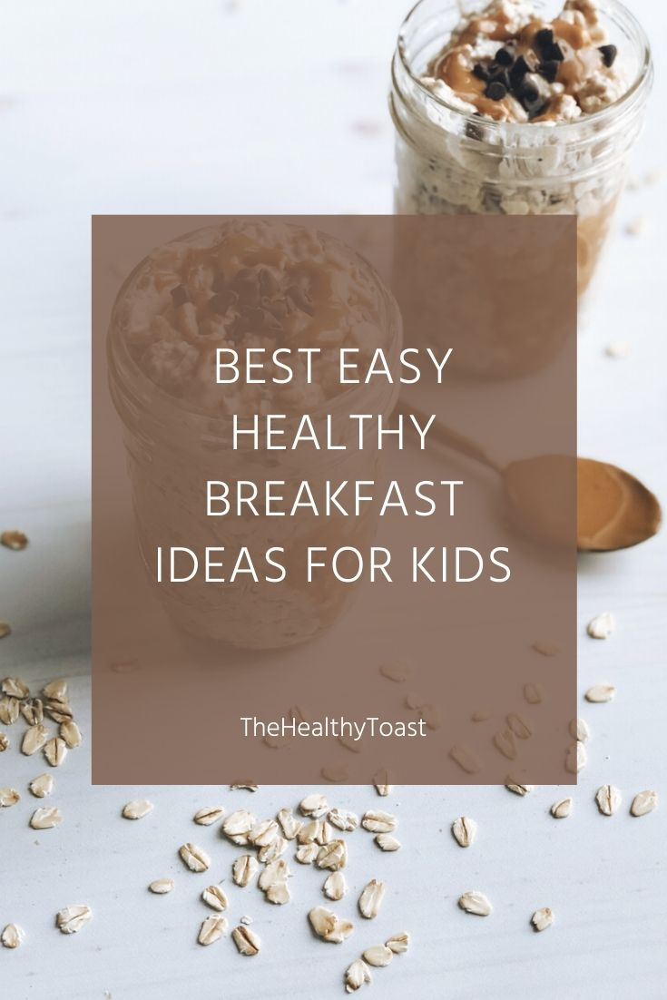 Best Easy, Healthy Breakfast Ideas for Kids