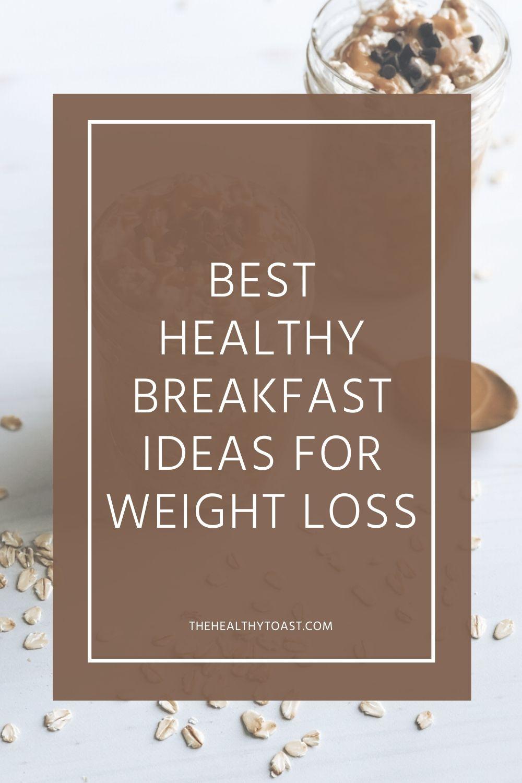 Best Healthy Breakfast Ideas for Weight Loss